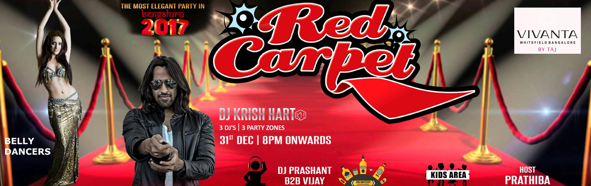 Book Online Tickets for Red Carpet New Year Eve Party 2016 Vivan, Bengaluru. We are Rolling out the Red Carpet for you, so lets bring in this New Year in style. You are invited to a Grand Event at Vivanta by Taj Whitefield. We bring you Drinks, you bring us your Thirst. We bring you Food you give us your A