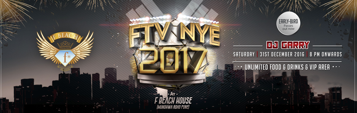Book Online Tickets for FTV NYE 2017, Pune.    Event name: FTV New Years Eve 2017 at F Beach House, Pune     Brief Synopsis: Bring in the New Year at F Beach House – Pune's most stylish nightclub. We guarantee a once in a lifetime NYE experience! We're offering unli