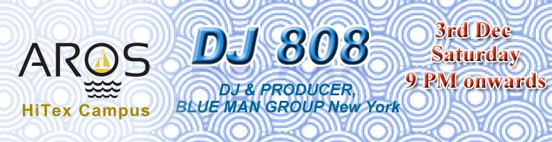 Dj 808, Dj and Producer of Blue Man Group New York @ AROS Hitex Complex