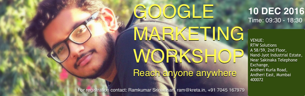 Book Online Tickets for Digital Marketing using Google Workshop , Mumbai.   ABOUT THE WORKSHOPThese days there are consumer groups who can be reached only through Digital. Yes, the millennial is one of them, but there are many more.Professional managers are becoming like millennials. Their relationship with print is