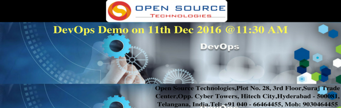 Book Online Tickets for  DevOps Demo on 11th-Dec-2016 Sunday At , Hyderabad. DevOps Training in Hyderabad  Training Overview  This DevOps Training in Hyderabad is designed for all the interested candidates to have a successful career path. The entire subject is divided into various modules and each module is explained with re