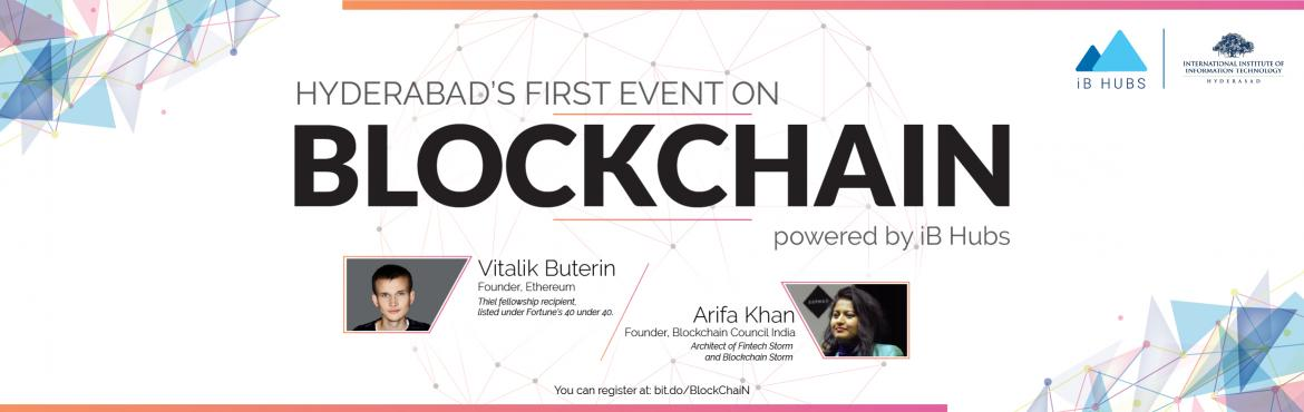 Book Online Tickets for First event on Blockchain at Hyderabad, Hyderabad. Meet the Global leaders of Blockchain at Hyderabad\'s first ever Blockchain event - powered by iB HubsVitalik Buterin, founder of Ethereum, the second largest crypto-currency in the world, is a 22 year old genius, a recipient of the Thiel fellowship