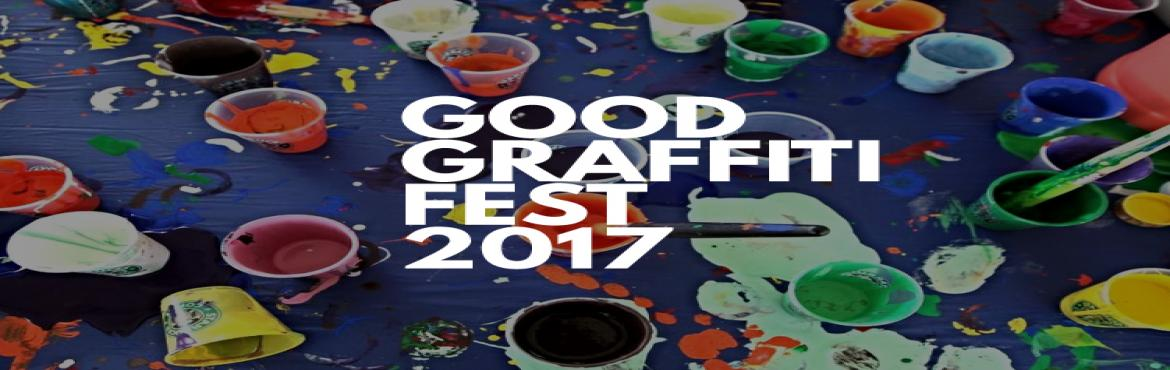 Book Online Tickets for GOOD GRAFFITI FEST 2017, Mumbai. Good Graffiti Fest is a fusion of creative expressions & inspirational talks. It's a platform for creative minds and social change leaders to create, showcase their work, exchange ideas and inspire the youth. Key highlights of GGF 2017