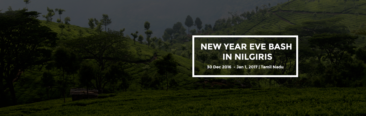 Book Online Tickets for NEW YEAR EVE BASH IN NILGIRIS, Masinagudi. NEW YEAR EVE BASH IN THE NILGIRIWe are having new year celebrations by get together in Nilgiri forest at a Home stay from 30  th Dec 2016 to 1st  Jan 2017, 3 days full of activities and fun in midst of Wild life. 3 separate rooms for couple