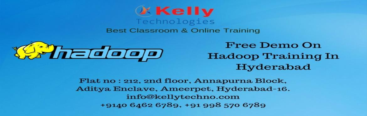 Book Online Tickets for Free Demo On Hadoop Training in Hyderaba, Hyderabad. Executive Hadoop Training in Hyderabad  Training Overview  This Hadoop Training In Hyderabad is designed for all the interested candidates to have a successful career path. The entire subject is divided into various modules and each module is explain