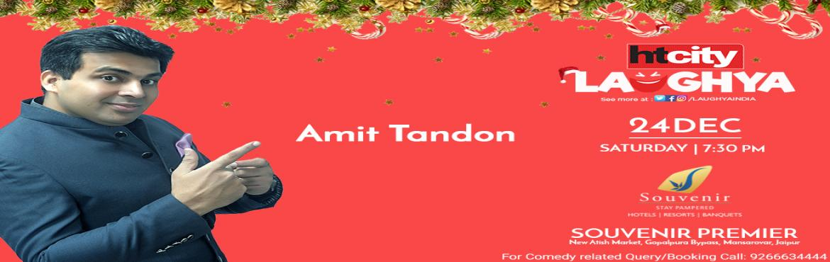 Book Online Tickets for HT City Laughya with Amit Tandon Live in, Jaipur. Amit Tandon is known as \'the married guy\' in the stand-up comedy circuit. After two kids and one marriage, he realized it couldn\'t get any worse and took to comedy. He dedicates all his jokes to his wife. If you have watched him on youtube an