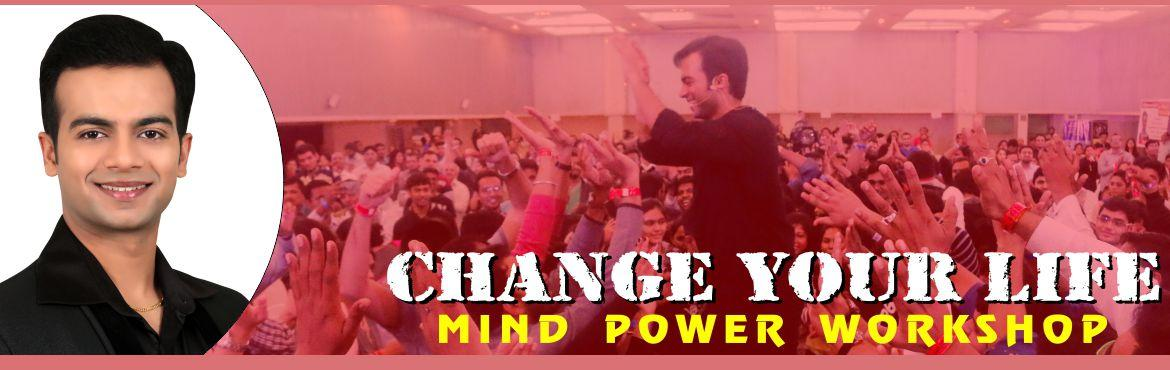 Book Online Tickets for Change Your Life - Mind Power Workshop, Ahmedabad. Change Your Life - Mind Power Workshop by Dr.Sneh Desai Dr.Sneh Desai is India's Youngest Life Coach & Motivational Speaker. He is an Inspirational Coach & Leader for every age group, Businessmen, Corporate executives, Employees, Studen