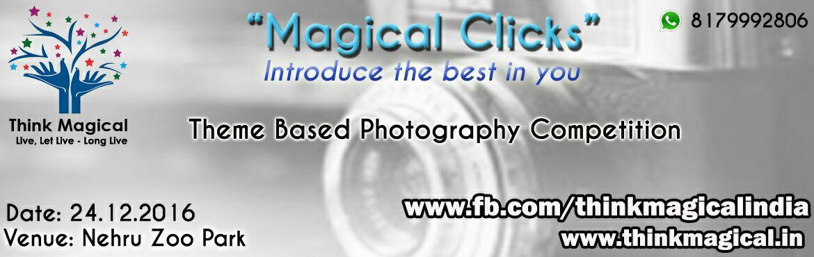 Book Online Tickets for Magical Clicks - Introduce the best in y, Hyderabad. Think Magical brings you an amazing opportunity to showcase your talent in photography. No matter what level your photography may be at, or what style of camera you use we invite you to join. The idea is to give passionate photographers a c