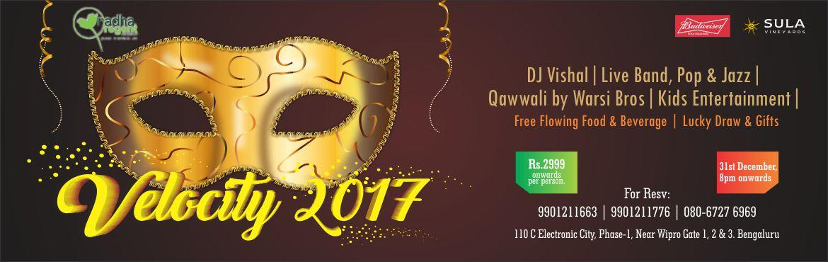 Book Online Tickets for New Year Velocity 2017, Bengaluru. Waiting for the special dayofthe year?,VELOCITY 2017 @ Radha Regent,Bangalorestands out with the versatile entertainments and its lavish food spread, over 200 plus dishes to relish over NYE's Eve. What you ha