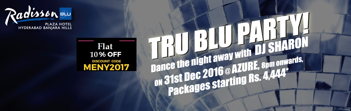 Book Online Tickets for Tru Blu Party at Chill - Radisson Blu, B, Hyderabad. Get access to the most happening parties in the city with an all-access pass to the Tru Blu New Year party. It\'s three parties in one at the Radisson Blu, the best DJs in Hyderabad will be at the turntables spinning out the best tracks to keep you p