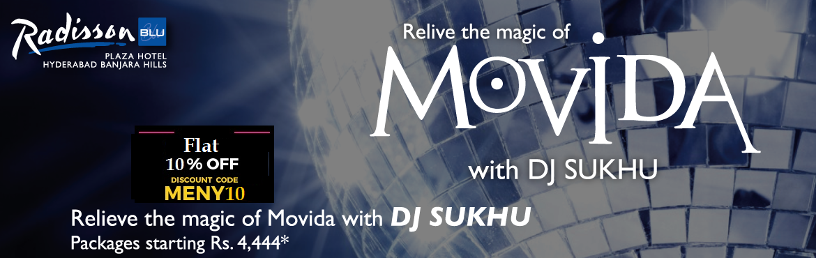 Book Online Tickets for Relive the Magic of Movida at Radisson B, Hyderabad. Be there at the Radisson Blu on New Year's Eve to ring in the New Year 2016 at Movida, party that has unlimited imported beverages, food, and fun. Featuring DJ Sukhu, the most renowned DJ for Bollywood and international songs has been roped in