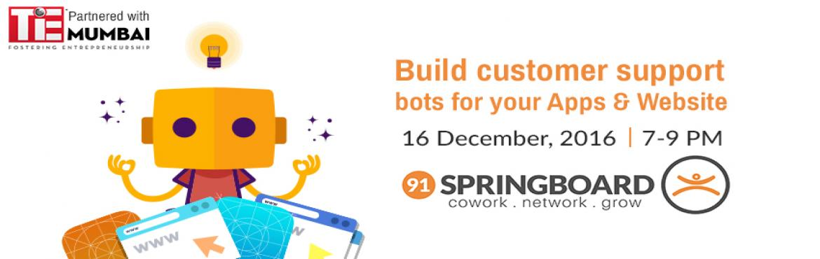Build Customer Support Bots for Apps and Website