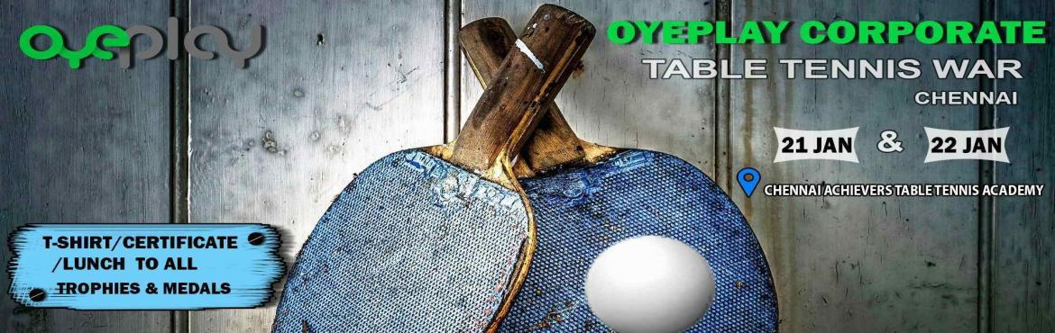 Book Online Tickets for OyePlay Corporate Table Tennis Tournamen, Chennai. OyePlay is pleased to invite all Table Tennis players to participate in corporate Table Tennis Tournament, organized and managed by OyePlay. Tournament is exclusively for corporate players.Event will be held in CHENNAI ACHIEVERS TABLE TENNIS ACA