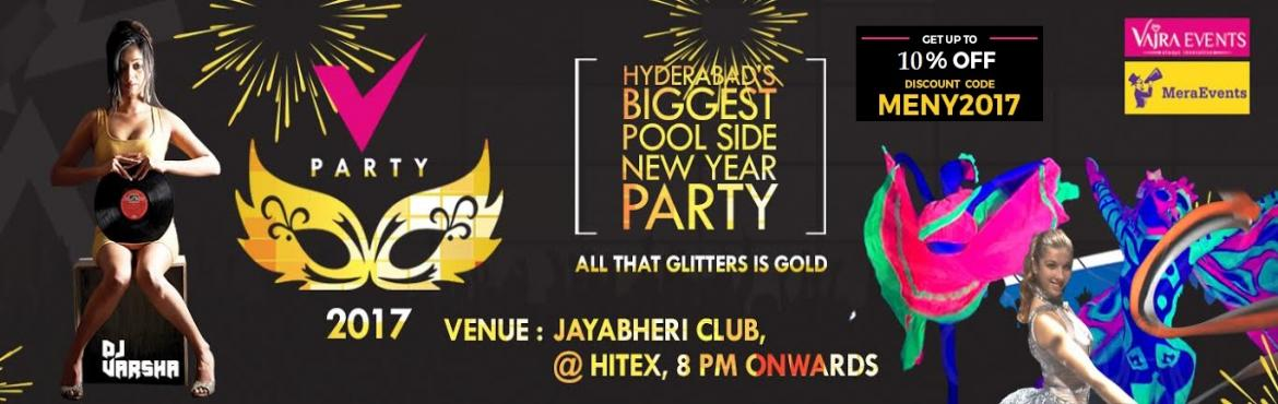 Book Online Tickets for V Party NYE 2K17 at Club Jayabheri, Hyderabad. Organised by Vajra Events, the team that brings years of event experience to the people of Hyderabad, Known as most innovative experience creating event managers in association with India\'s Top 15 DJ, \