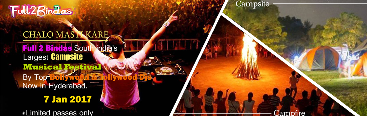Book Online Tickets for SOUTH INDIAS LARGEST CAMPSITE MUSIC FEST, Hyderabad.                                               About Us The event organized by Full2Bindas and Campsite will be a unique musical festiva
