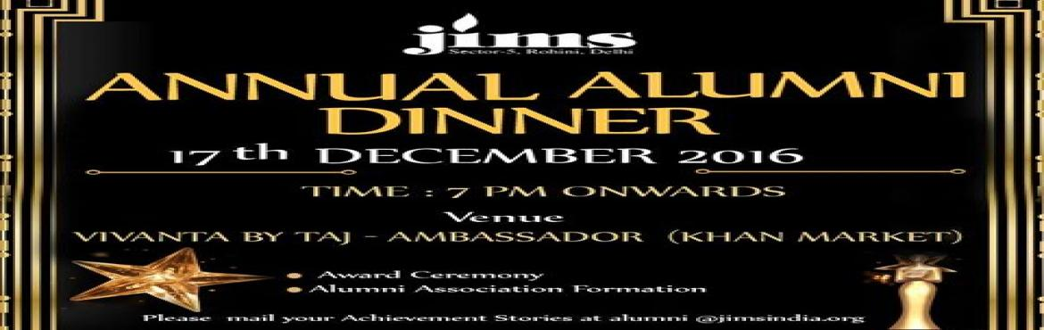 Book Online Tickets for Jagan Institute of Management Studies is, NewDelhi. Jagan Institute of Management Studies (JIMS), Rohini is cordially inviting PGDM and MCA alumni for Annual AlumniDinner at Taj Vivanta, New Delhi on 17th December 2016 from 7 PM onwards. JIMS Alumni network is a thread that binds one and all. Th