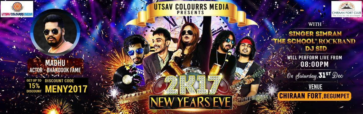 Book Online Tickets for  2k17 new year eve at Chiraan Fort , Secunderab. IT\'s going to rock with (THE SCHOOL ROCKBAND) singing  performance by SIMRAN & RAHUL, DJ night with SID (Bollywood, Edm, Panjabi ), & DANCE performance by madhu dance troop.