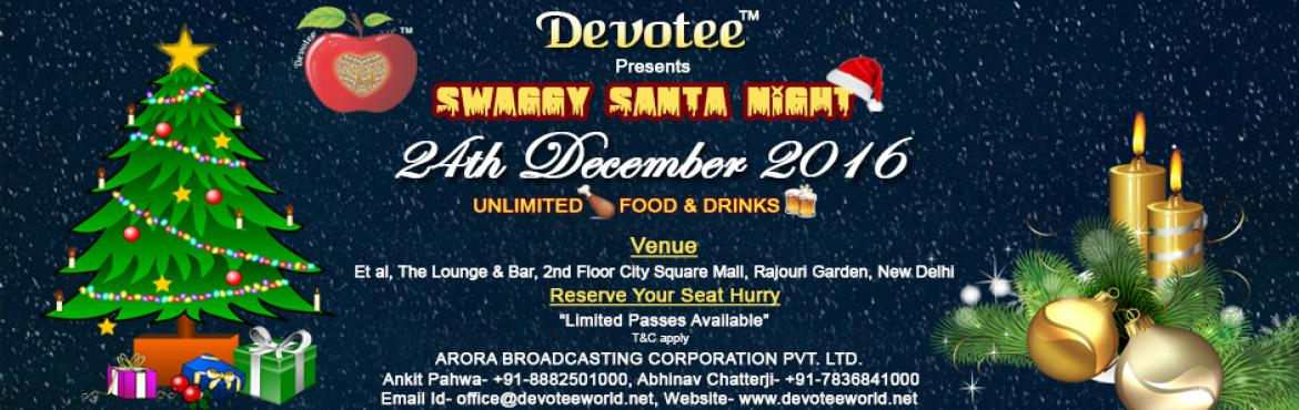 Book Online Tickets for SWAGGY SANTA NIGHT, NewDelhi.