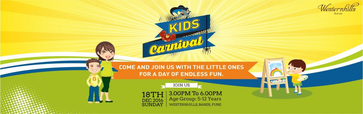 Book Online Tickets for Kids Carnival @ Westernhills, Baner, Pune. Tiny hands and bouncy steps, bustling creativity that no one can contain! We hereby welcome all the doting parents for a day for a painting workshop and endless fun as the Kids Carnival stage is set for you and your little ones. Indulge in the super