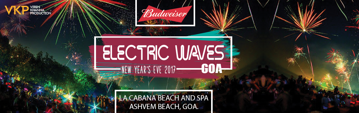 Book Online Tickets for Budwiser Electric Waves Goa NYE Beach Pa, Mandrem. Viren Khanna Production - Featured in GQ India, BBC Trending and The New York Times for throwing some of the craziest parties in India , Invite you to the most fun bash of your life on NYE. We've taken the most beautiful resort on the beach in