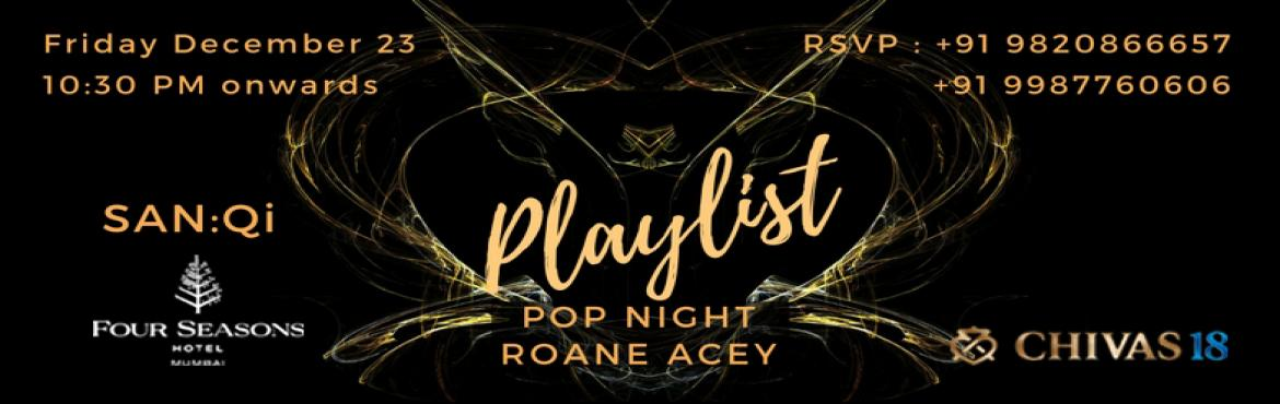 Book Online Tickets for Playlist at San Qi Four Seasons, Mumbai.   Grand Opening of the glass bar at Hotel Four Seasons Mumbai. A bar night like no other, a great way to kick off the Christmas weekend. Master Bartender Ashish Sharma will curate some special festive cocktails, DJ Roane Acey will keep up jingling al