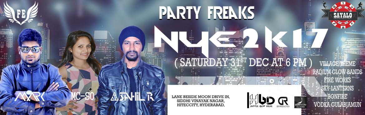 Book Online Tickets for Party Freaks NYE 2k17 at Sayalo, Hyderabad. Cast & Crew: Dj SAHIL-R, Dj Mark This New Year Eve We bring you a Futuristic Event, With Upgraded Genres of Music Beyond Everything. A Perfect Blend of Music, Visuals and Intelligent Lighting in an Open Air Ambience to Take you on a Journey of Yo