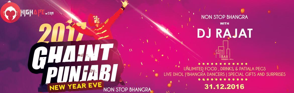 Book Online Tickets for Ghaint Punjabi New Years EVE 2017, Bengaluru.  Oye Bangalore, Chak De Phatte! Biggest New Year Punjabi party is here!Have you planned anything for the biggest party night of the year - New Year\'s Eve, yet? Be glad if you haven\'t, because here is something which never happens on