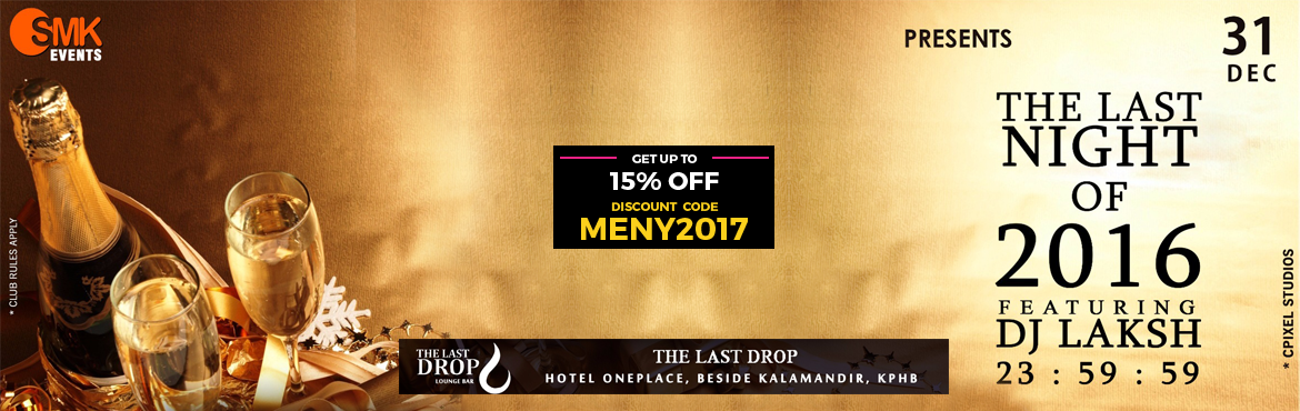 Book Online Tickets for The Last night of 2016, Hyderabad. Let\'s say goodbyeto 2016 in its last night and welcome the new year in a new style, as there will be some special attractions to the event. Spinning for the night is DJ Laksh,a young DJ from Hyderabad who drops good hip-hop, commercial a