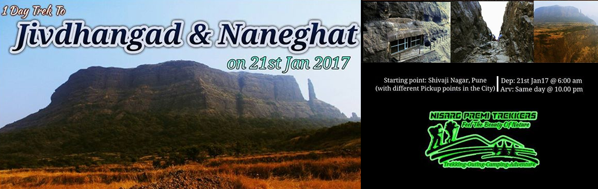 Book Online Tickets for 1 Day Trek to Jivdhangad and Naneghat on, Pune.   Please contact our Co-ordinators Before Registration Amit Aradhya: +917507999420 / Tokendra Sahu: +91 8446270950 ***निसर्ग प्रेमी ट्रेकर्स*** *      Naneghat was the toll collection point for all th