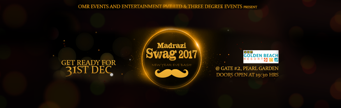 Book Online Tickets for Madrazi Swag 2017, Chennai. OMR EVENTS and THREE DEGREE EVENTS present Madrazi SWAG 2017, the New Year Eve party of the city! Enjoy your unlimited liquor with starters and dinner with mind blowing tunes of DJ Hussy and DJ Ajay spinning all night long. Feel the rhythm of th