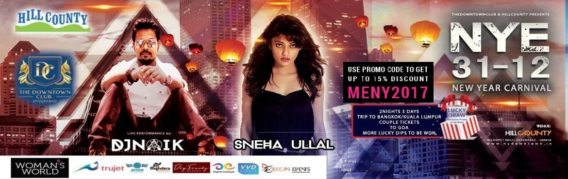 Book Online Tickets for NYE 31-12  Feat. (DJ NAIK and Sneha Ulla, Hyderabad. The Downtown Club & HillCounty Presents NEW YEAR EVE (NYE 31-12) For the first time ever TheDowntownClub is Launching their Brand here in Hyderabad on new year eve with many celebs, Artists, performers, Press, media.......etc. The most