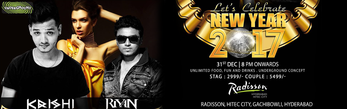 Book Online Tickets for NYE Underground 2017 at Radisson Hi-Tech, Hyderabad. The ravest venue in town, The Underground at Radisson Hyderabad Hitec Citywill be belting out zesty Bollywood beats while spirits and food flow around ensuring everyone has the time of their lives.As we ring in the New Year, Say Goodbye to the