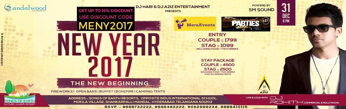 Book Online Tickets for NEW YEAR 2017 THE NEW BEGINNING, Hyderabad. GUY\'S GET READY FOR THE BEST HAPPENING EVENT FOR 2017.START THE KICKSTARTER MAGICAL NIGHT WITH US @SONGS OF EARTH RESORT, WITH ONE OF THE TOP BOLLYWOOD BEST CHARTBUSTER REMIX MASTER (DJ ROHITH) ALL THE WAY FROM AUSTRALIA, GONNA BE MEMORABLE FUN ALL