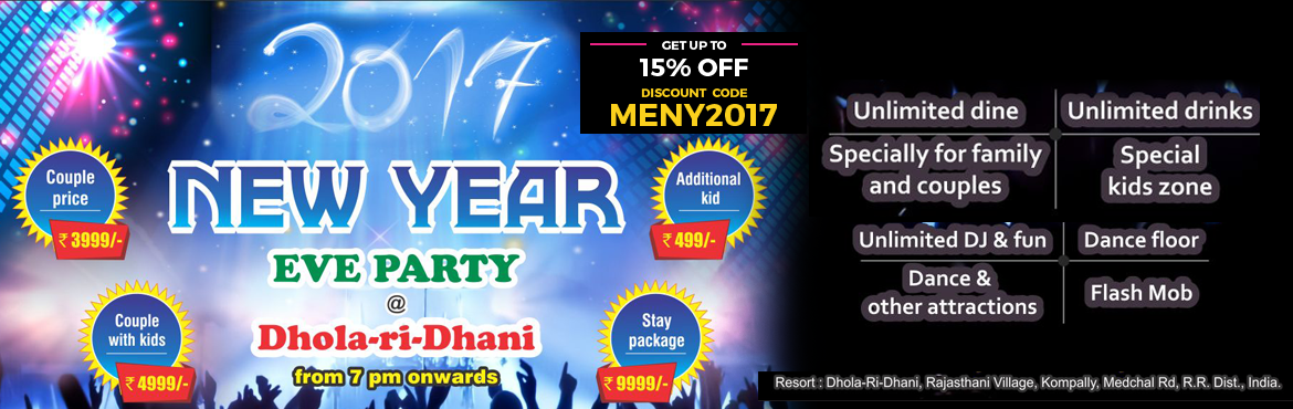 Book Online Tickets for NYE Party 2017 @ Dhola-ri-Dhani, Hyderabad. It\'s when the sun sets on the 31-Dec-2016, the party began and the fun never ends with family and unlimited Dine-Drink & Dj ultimate sound and light at our own DHOLA-RI-DHANI. What a better way to starting the New Year! This is your chance