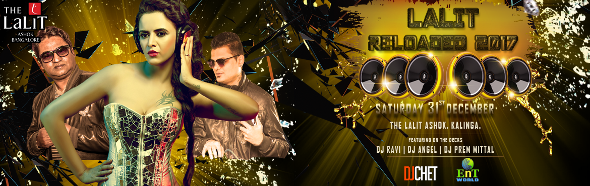 Book Online Tickets for LALIT RELOADED 2017, Bengaluru. Two Stages, Two music styles, One awesome place to party.... The Lalit Reloaded 2017 promises to be the biggest New Year\'s eve in Bangalore. This New Years Eve would feature DJ Angel, Dj A.sen, Dj Ravi, DJ Prem Mittal. Grab the chance to experience