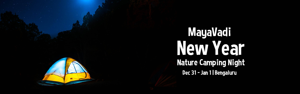 Book Online Tickets for MayaVadi New Year Nature Camping Night, Bengaluru. MayaVadi - Agroforestry - Camping night - BBQ - Adventure - Off grid - Firewood cooking - Tents - Sleeping bag - No iternary - Freedom - Starry night - Open Air - Nature Bliss - No restrictions - Nature Lover - Peaceful night - No luxury - Organic fa