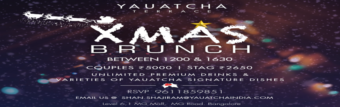 Book Online Tickets for X MAS BRUNCH @YAUATCHA BENGALURU, Bengaluru. \'\'It\'s the most wonderful time of the year\'\'... And What Better than to Celebrate it with us.....Treating yourself to a Marvelous   Xmas Brunch at \'\'Yauatcha Terrace\'\'   25th december 2016, 12pm to 4.30pm PRICE DETAILS COUPLES RS 5
