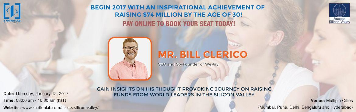 Book Online Tickets for BILL CLERICO CEO/Founder WePay, Mumbai. Access Silicon Valley invite Bill Clerico, CEO and co-founder of WePay, a leading payments company to share his ground-breaking insights on achieving $74 million in funding from world leaders. Z Nation Lab call out enthusiastic startup leaders to com