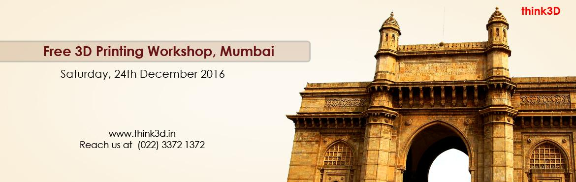Book Online Tickets for Free 3D Printing Workshop, Mumbai  , Mumbai. think3D is conducting a first of its kind 3D printing workshop in Mumbaion December 24th,2016. This workshop is intended for all those who are inquisitive of 3D printing technology. This session is intended to provide an overview on the t