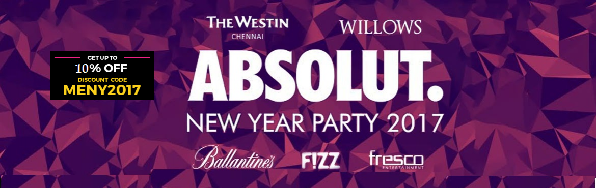 Book Online Tickets for Absolut New Year Part 2017 at The Westin, Chennai. THE WESTIN Presents ABSOLUT NEW YEAR PARTY 2017At WILLOWS Imperfection is Beauty, Madness is genius and it is better to be absolutely ridiculous than absolutely boring.Let us celebrate this New Year with an ABSOLUT Party!   Artist Info/Attr