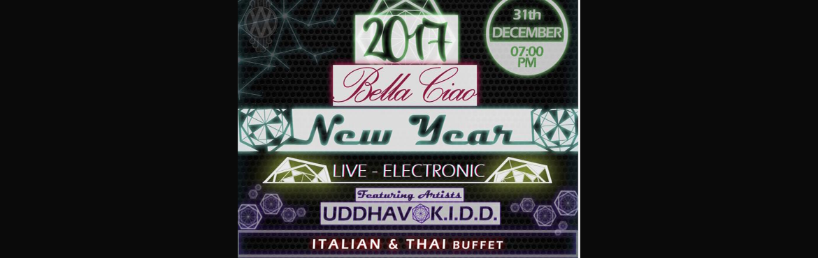 Book Online Tickets for BELLA CIAO ELECTRONIC NEW YEAR EVE 2017, Chennai. ELECTRONIC MUSIC PARTY WITH LIVE PERFORMANCE BY DJ\'S UDDHAV & K.I.D.D. EXTENSIVE ITALIAN & THAI BUFFET ( Live Thai cooking counter by Renowed Thai chef) COMPLIMENTARY DRINKS GOODY BAGS for everyone MIDNIGHT LUCKY DRAW FIREWORKS ALLNIGHTDANCE