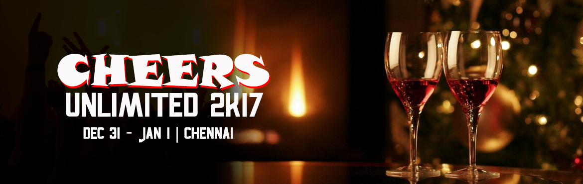 Book Online Tickets for Cheers Unlimited 2k17, Chennai. \