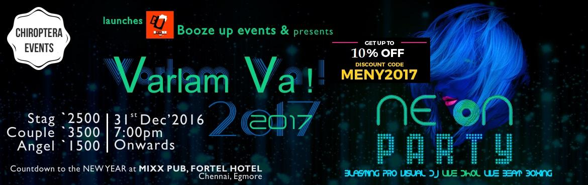 Book Online Tickets for Varlam Va 2017 New Year Party at Fortel , Chennai. VARLAM VA 2017* (Premium theme NEW YEAR PARTY) @ MIXX PUB, THE Fortel HOTEL, CHENNAI, EGMORE.   Chiroptera events & Booze up events proudly presents VARLAM VA, a premium theme NEW YEAR PARTY for College goers, Corporate, IT Professions