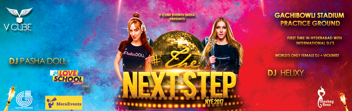 Book Online Tickets for THE NEXT STEP NYE 17 at Gachibowli Stadi, Hyderabad. Title: Au Revoir 2016 & Bienvenue THE NEXT STEP-2017! It\'s that time of the year again!Spin the memories and CTRL+N for the new beginnings! V Cube Events PresentsThe 2017 Trance! Join the Mega Musical Jamboree of 2017., with two Leading Ladies!