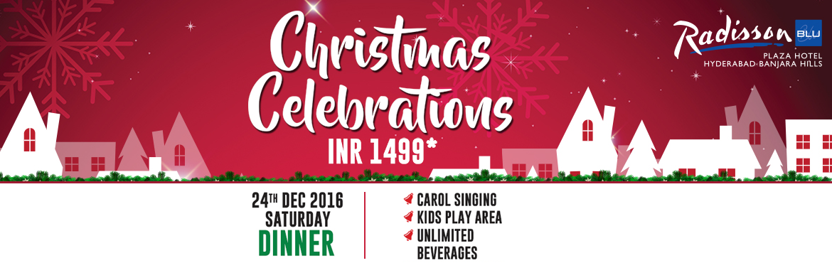 Book Online Tickets for Christmas Eve Dinner 2016 at Radisson Bl, Hyderabad.  Christmas themed Buffet Dinner at Chill & Chill Terrace Choir singing in the Lobby Santa Claus appearance for the kids INR 1499 plus Taxes, Imported Beverages