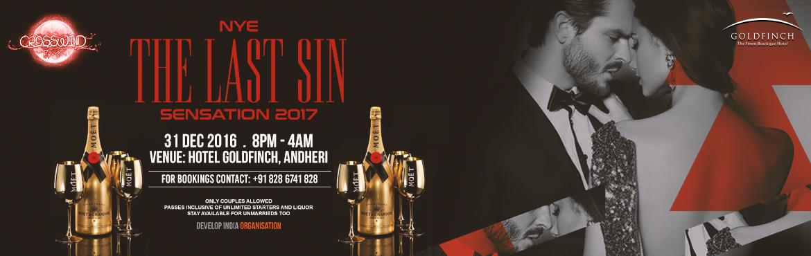 Book Online Tickets for The Last Sin : Sensation NYE 2017, Mumbai. Celebrate Your New Year in Luscious Aura! ONLY COUPLES ALLOWED!The Last Sin : Sensation NYE 2017 Surrender your Sins this one last time to your beloved and get lost in the beauty of it with Romantic Rave.Timings: 8PM to 4AMDate: 31st December 20