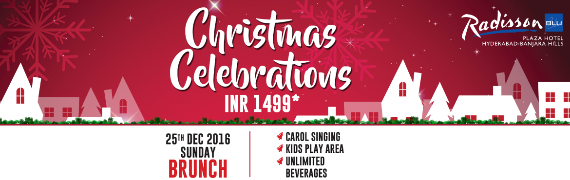 Book Online Tickets for Christmas Day Brunch 2016 at Radisson Bl, Hyderabad. Christmas Day Brunch 2016 at Radisson Blu X Mas themed Buffet,Buffet spread @ Chill, Chill Terrace,Holy Basil and Bar41,Choir singing Piano melody in lobby,Fun activities. INR 1499 plus Taxes, Imported Beverages