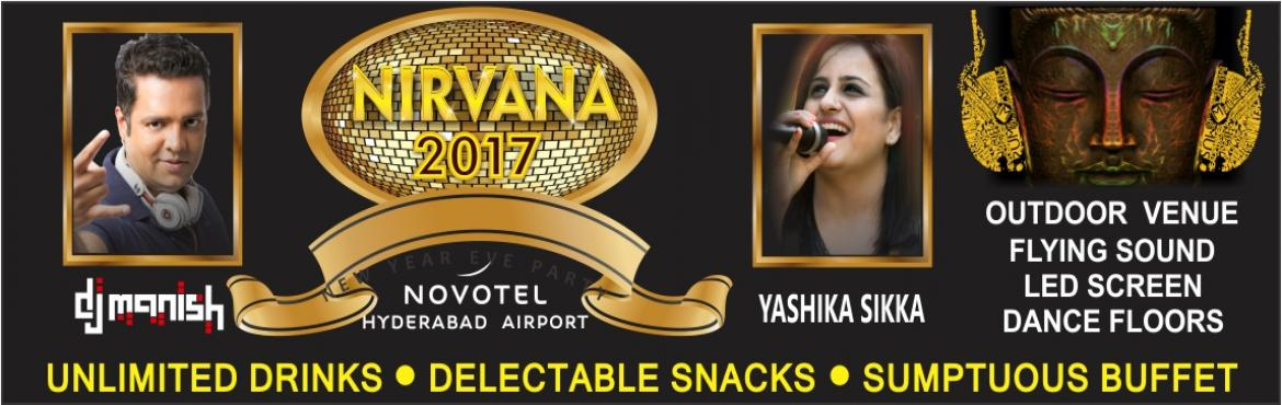 Book Online Tickets for Nirvana 2017 At Novotel Shamshabad, Hyderabad. LET\'S ENJOY THE WONDERS OF THE NEW YEAR Join Hyderabad's premier event organizers as they come together to bring you the Elite & Sophisticated Celebration for New Year\'s Eve 2017 'NIRVANA 2017' NIRVANA NYE is excited to presen
