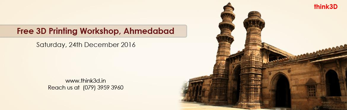Book Online Tickets for Free 3D Printing Workshop, Ahmedabad  , Ahmedabad. think3D is conducting a free 3D printing workshop in Ahmedabad on December 24th, 2016. This workshop is intended for all those who are inquisitive of 3D printing technology. This session is intended to provide an overview on the technology