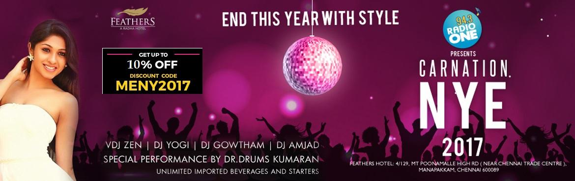 Book Online Tickets for Carnation New Year Eve 2017 At Feathers , Chennai.       Let Your New Year 2017 Be in The Extra Special Hotel of the Town. Come & Explore The New 5 Star Property of the City. A Audio Visual Treatment For The Extra Ordinary Night to make it very special. Massive New Year on the treat wit